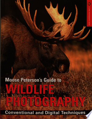 Download Moose Peterson's Guide to Wildlife Photography Free Books - Dlebooks.net