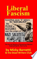 LIBERAL FASCISM  the Secret History of American Nazism exposed by Dr  Rex Curry