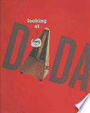 Read Online Looking at Dada For Free