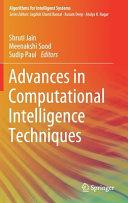 Advances in Computational Intelligence Techniques