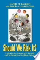 Should We Risk It