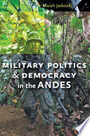 Military Politics And Democracy In The Andes Book PDF