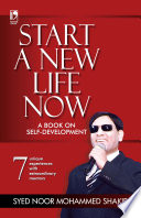 START A NEW LIFE NOW: A BOOK ON SELF-DEVELOPMENT