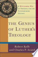 The Genius of Luther s Theology Book