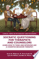 Socratic Questioning For Therapists And Counselors