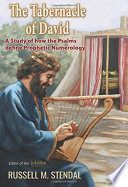 The Tabernacle of David  A Study of how the Psalms define Prophetic Numerology
