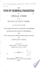 The Code of Criminal Procedure and Penal Code of the State of New York, as in Force in the Year 1889