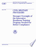 Civil military programs stronger oversight of the Innovative Readiness Training Program needed for better compliance   report to congressional committees Book