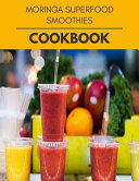 Moringa Superfood Smoothies Cookbook Book