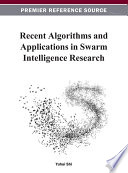 Recent Algorithms and Applications in Swarm Intelligence Research
