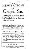 Pdf Two Disputations of Original Sin. I. Of original sin, as from Adam. II. Of original sin, as from our neerer parents, etc