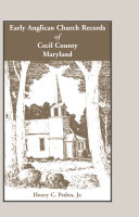 Early Anglican Church Records of Cecil County  Maryland