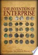 """The Invention of Enterprise: Entrepreneurship from Ancient Mesopotamia to Modern Times"" by David S. Landes, Joel Mokyr, William J. Baumol"