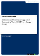 Application of Computer Supported Cooperative Work  CSCW  in a Design Group