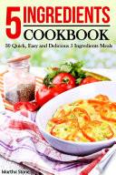 5 Ingredients Cookbook