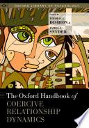 The Oxford Handbook of Coercive Relationship Dynamics