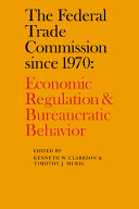The Federal Trade Commission Since 1970