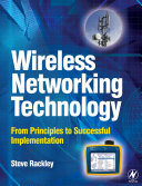 Wireless networking technology : from principles to successful implementation / Steve Rackley