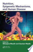 Nutrition  Epigenetic Mechanisms  and Human Disease Book
