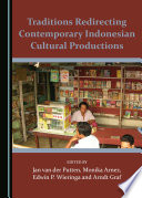 Traditions Redirecting Contemporary Indonesian Cultural Productions