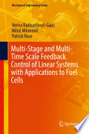 Multi-Stage and Multi-Time Scale Feedback Control of Linear Systems with Applications to Fuel Cells