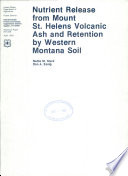 Nutrient Release From Mount St  Helens Volcanic Ash And Retention By Western Montana Soil
