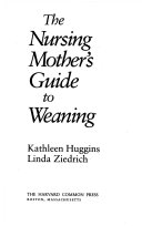 The nursing mother s guide to weaning