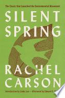 """Silent Spring"" by Rachel Carson, Edward O. Wilson, Linda Lear"