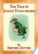 THE TALE OF JOHNNY TOWN MOUSE