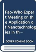 FAO WHO Expert Meeting on the Application of Nanotechnologies in the Food and Agriculture Sectors