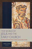 The World of Jesus and the Early Church