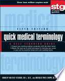 """""""Quick Medical Terminology: A Self-Teaching Guide"""" by Shirley Soltesz Steiner, Natalie Pate Capps"""