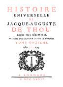 Histoire Universelle de Jacques Auguste de Thou, Depuis 1543. Jusqu'en 1607