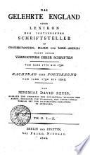 Das gelehrte England oder Lexikon der jeztlebenden Schriftsteller in Grosbritannien, Irland und Nord-Amerika nebst einem Verzeichnis ihrer Schriften. Vom Jahr 1770 bis 1790