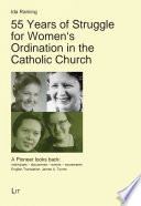 55 Years of Struggle for Women s Ordination in the Catholic Church