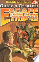 Guide S Greatest Escape From Crime Stories