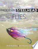"""Modern Steelhead Flies"" by Rob Russell, Jay Nicholas, Jon Jensen"