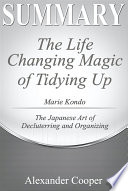 Summary of The Life Changing Magic of Tidying Up Book