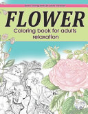 Flower Coloring Books for Adults  Flower Coloring Books for Adults Relaxation