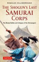 The Shogun s Last Samurai Corps