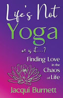 LIFE S NOT YOGA Book PDF