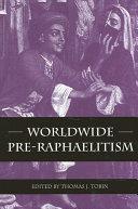 Worldwide Pre Raphaelitism