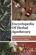 Encyclopedia Of Herbal Apothecary Book