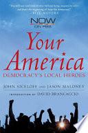 Your America  : Democracy's Local Heroes