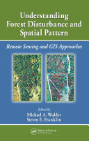 Understanding Forest Disturbance and Spatial Pattern