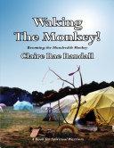 Waking the Monkey   Becoming the Hundredth Monkey