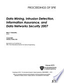 Data Mining, Intrusion Detection, Information Assurance, and Data Networks Security ...