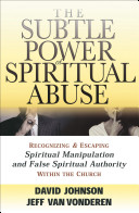 The Subtle Power of Spiritual Abuse Book
