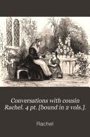 Conversations with cousin Rachel  4 pt   bound in 2 vols
