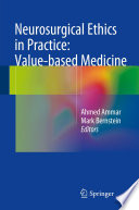 Neurosurgical Ethics in Practice  Value based Medicine Book